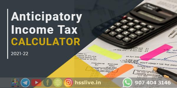 anticipatory income tax calculator 2021-22