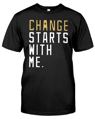 Changing Starts With Me T SHIRT OFFICIAL HOODIE SWAETSHIRT SWEATER TANK TOPS. GET IT HERE