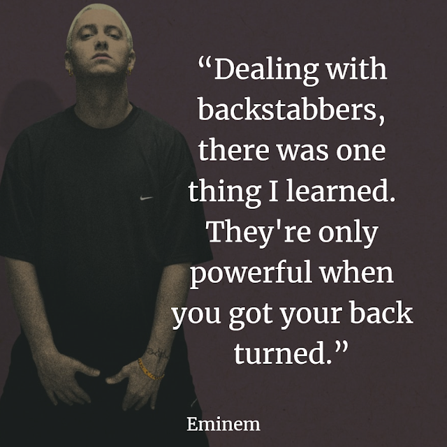 Top Eminem inspirational quotes backstabbers