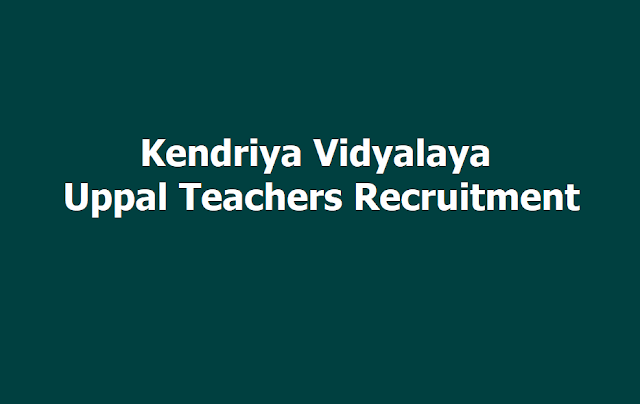 Kendriya Vidyalaya Uppal Teachers Recruitment