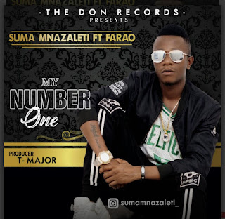 Download Audio |  Suma Mnazaleti Ft  Farao – My number one  Mp3