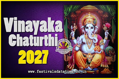 2027 Vinayaka Chaturthi Vrat Yearly Dates, 2027 Vinayaka Chaturthi Calendar