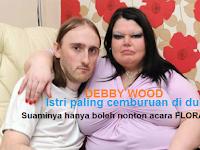 Debbi Wood, Istri Paling Cemburuan Didunia ini Beri Aturan KETAT pada SUAMI