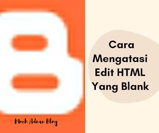 Cara Mengatasi Edit HTML Yang Blank