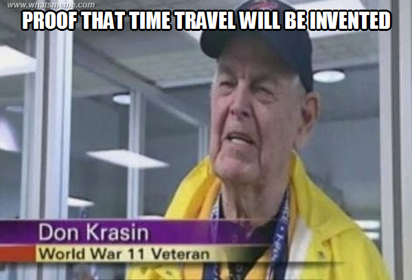 Time travel proof ~ MeLolz - Just For Fun, Funny Memes Jokes