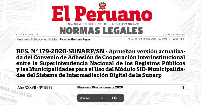 RES. N° 179-2020-SUNARP/SN.- Aprueban versión actualizada del Convenio de Adhesión de Cooperación Interinstitucional entre la Superintendencia Nacional de los Registros Públicos y las Municipalidades para el Uso del Módulo SID-Municipalidades del Sistema de Intermediación Digital de la Sunarp