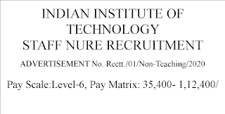 IIT Male Staff Nurse Recruitment with Pay scale of 35,400- 1,12,400/-