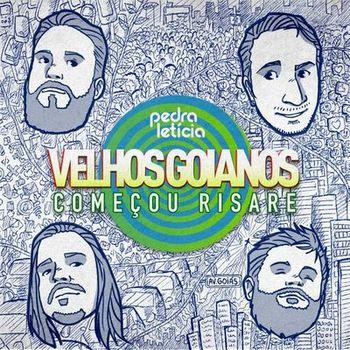 CD Velhos Goianos – Começou Risare – Pedra Leticia (2019) download