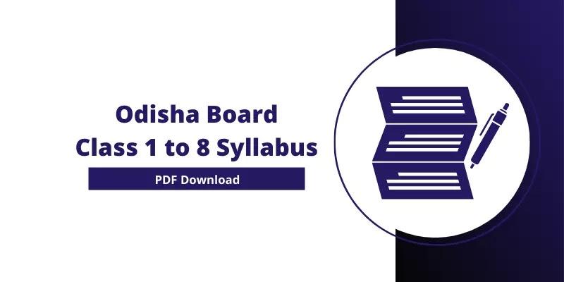 Odisha Board Class 1 to 8 Syllabus 2021-22