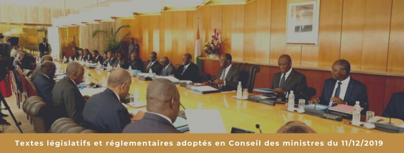 Textes législatifs et réglementaires adoptés en Conseil des ministres du 11/12/2019
