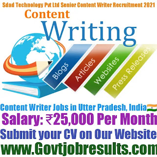 Sdad Technology Pvt Ltd Senior Content Writer Recruitment 2021-22