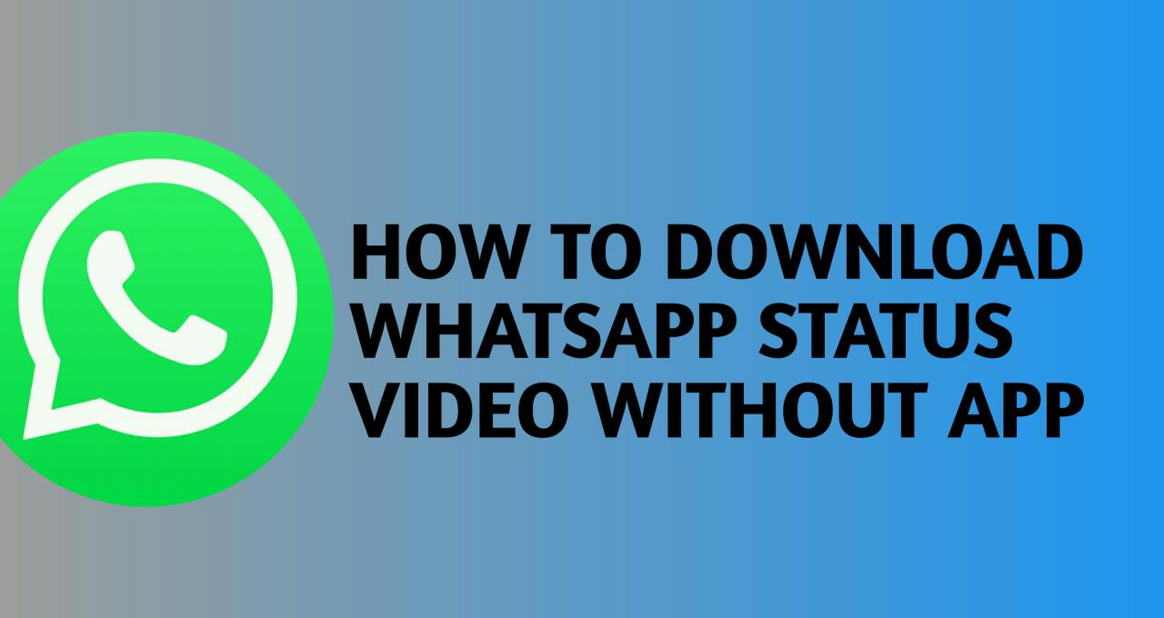 How To Download WhatsApp Status Video Without App