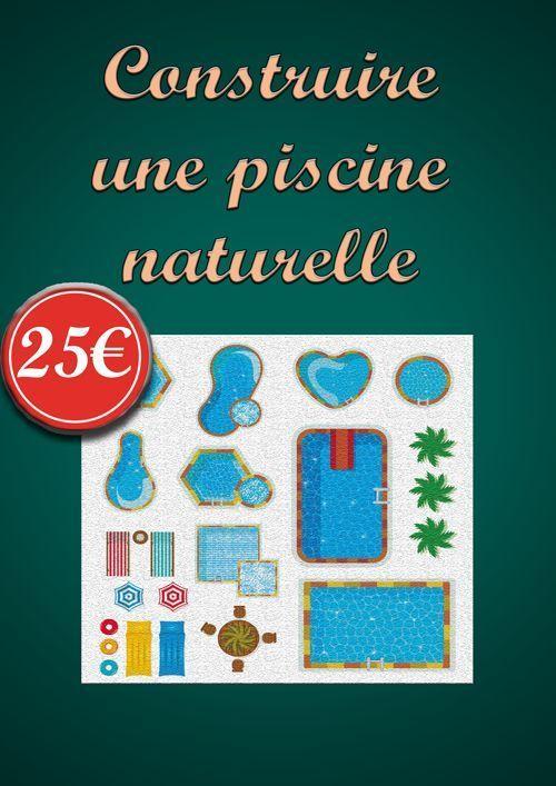 Construire une piscine naturelle (25 euros)