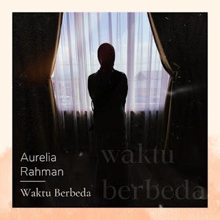Aurelia Rahman - Waktu Berbeda