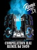 Planète Rai Remix 2020 Vol 25