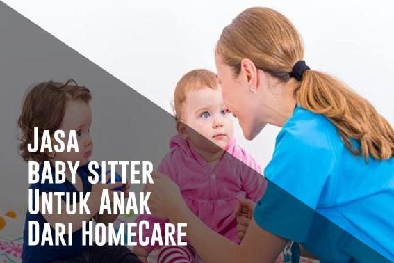 Jasa baby sitter untuk Anak HomeCare
