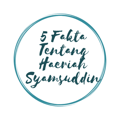 5 Fakta Tentang Haeriah Syamsuddin