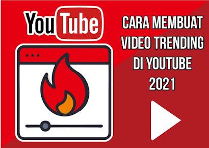Cara Membuat Video Trending Di Youtube 2021