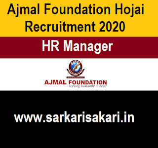 Ajmal Foundation Hojai Recruitment 2020- Apply For HR Manager Post