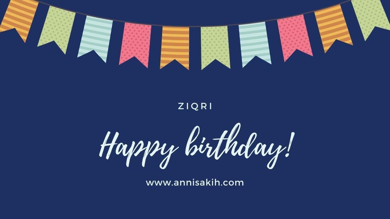 Happy birthday ZiQRI