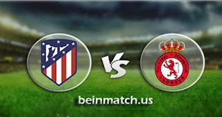 مشاهدة مباراة كولتورال ليونيسا واتليتكو مدريد بث مباشر اليوم 23-01-2020 في كأس ملك إسبانيا