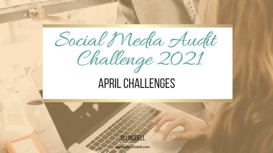 The Social Media Audit Challenge 2021:  The April Challenges