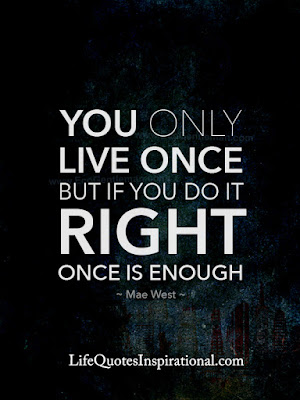 You-only-live-once-but-if-you-do-it-right-once-is-enough-by-Mae-West-Motivational-graphic-quotes-design-by-Life-quotes-inspirational
