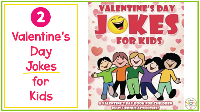 Valentine's Day Books you can share with your upper elementary students? Valentine's Day Jokes for Kids a light and fun book that will bring laughter to your day.