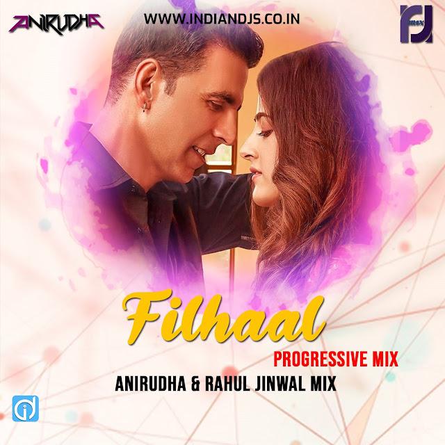FILHAAL B PRAK RAHUL JINWAL MIX & ANIRUDHA
