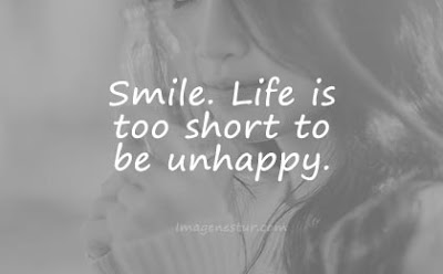 short quotes smile life is too short to be unhappy