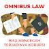 Peniliti Sebut Omnibus Law Berpotensi Minimalisasi Korupsi