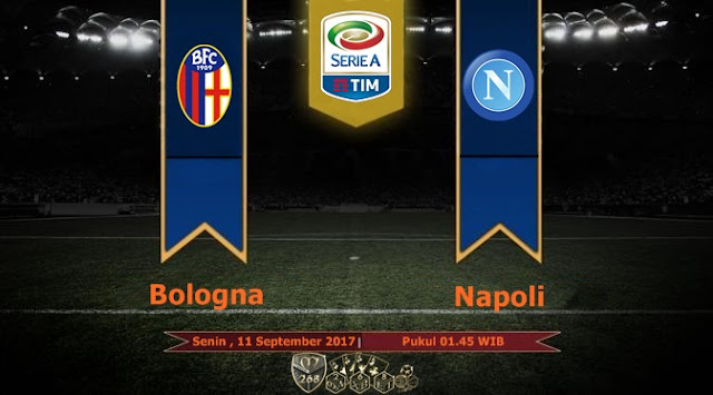 Prediksi Bola : Bologna Vs Napoli , Senin 11 September 2017 Pukul 01.45 WIB