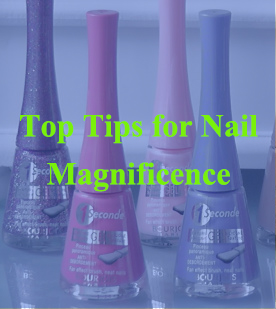 Top Tips for Nail Magnificence
