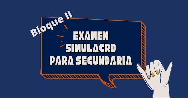 ▷ Examen simulacro secundaria online gratis - Bloque 2