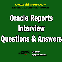 Oracle Reports Interview Questions & Answers, www.askhareesh.com