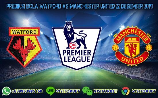 Prediksi Skor Watford vs Manchester United 22 Desember 2019