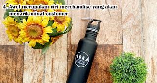 Awet merupakan ciri merchandise yang akan menarik minat customer