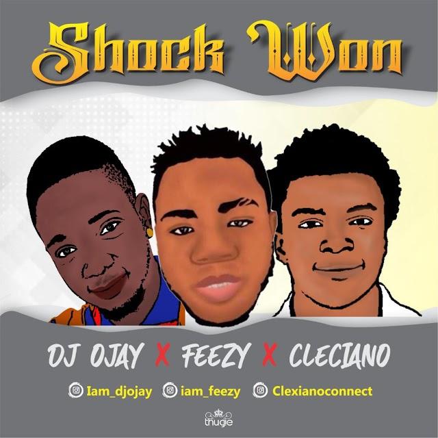 Shock won - Dj Ojay x Feezy × Cleciano