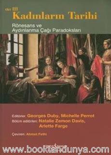 Georges Duby, Michelle Perrot - Kadınların Tarihi 3 (Rönesans ve Aydınlanma Çağı Paradoksları)