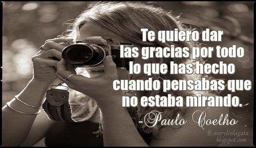 Gracias, Mensajes de Agradecimiento, Paulo Coelho, Oraciones, Miradas, Belleza,