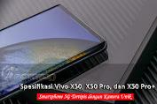 Spesifikasi Vivo X50, X50 Pro, dan X50 Pro+ Smartphone 5G Tertipis dengan Kamera Unik