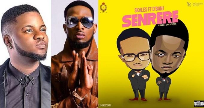 New Music: Skales Feat. D'banj – Senrere