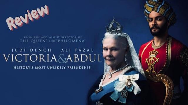 Victoria & Abdul (Movie Review)
