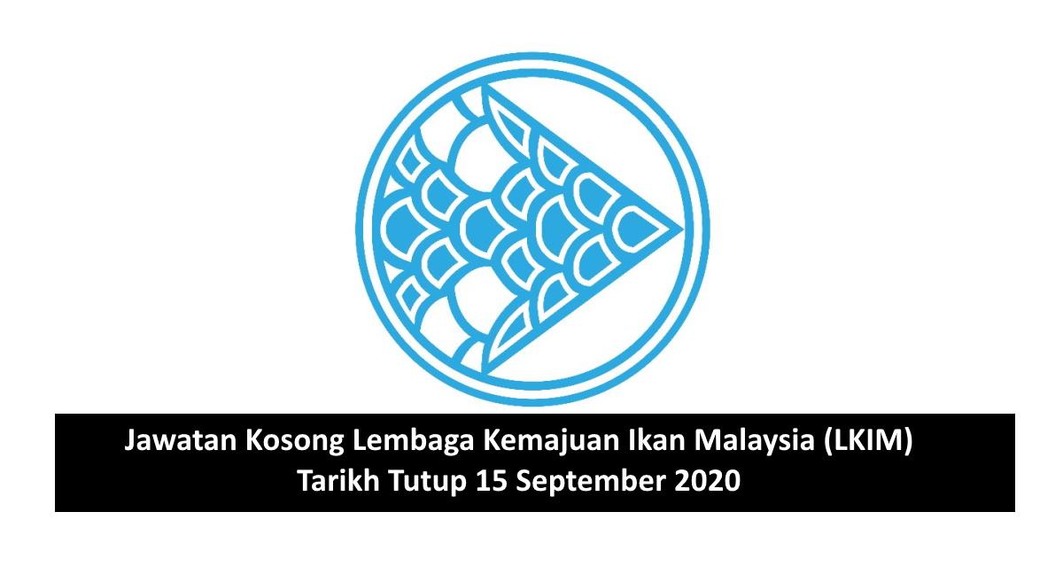 Jawatan Kosong Lembaga Kemajuan Ikan Malaysia Lkim Tarikh Tutup 15 September 2020