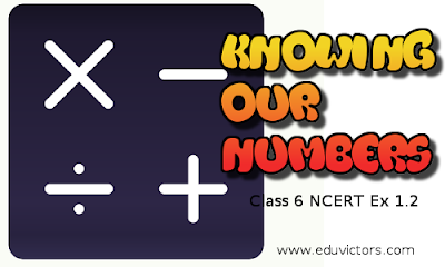 CBSE Class 6 Maths - Knowing Our Numbers - NCERT Ex 1.2 (#cbsenotes)