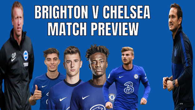 CHELSEA NEWS | BRIGHTON v CHELSEA PREVIEW | HAVERTZ OR MOUNT, TIMO OR TAMMY? | ALL TO START?