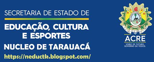 Núcleo de Educação de Tarauacá  Secretaria Estadual de Educação