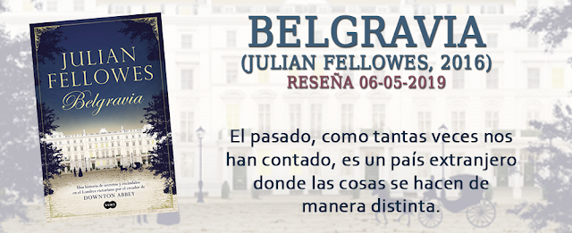 https://inquilinasnetherfield.blogspot.com/2019/05/resena-by-mh-belgravia-julian-fellowes.html