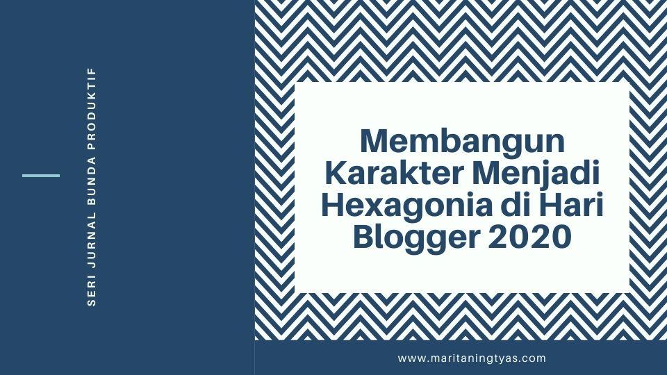 membangun karakter menjadi hexagonia dan blogger