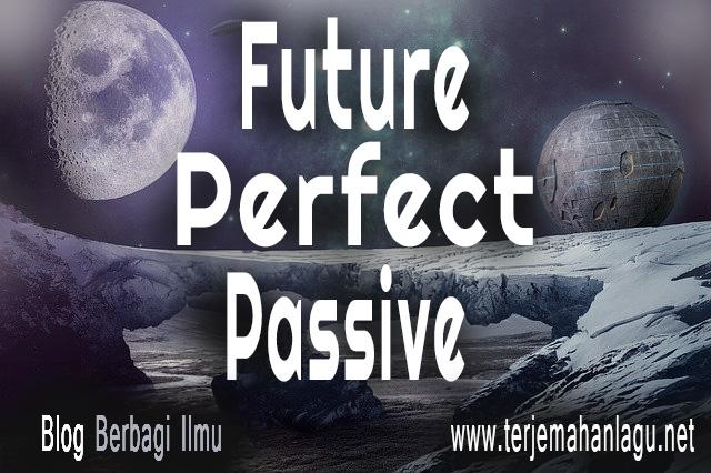 Future perfect passive dalam bahasa Inggris